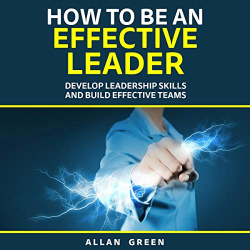 How to Be an Effective Leader audiobook cover art