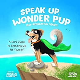 Speak Up, Wonder Pup by Angela Murphy ebook deal