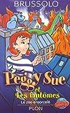 Peggy Sue et les fantômes, tome 4 : Le zoo ensorcelé