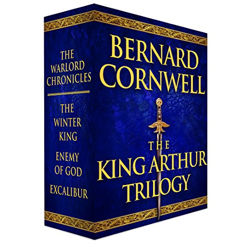 The King Arthur Trilogy: The Winter King, Enemy of God, Excalibur (Warlord Chronicles)