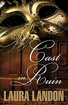 Cast in Ruin (Cast in Scandal Book 2) by [Laura Landon]