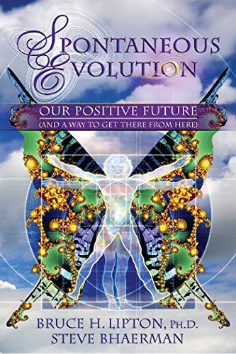 Spontaneous Evolution by [Bruce H. Lipton, Steve Bhaerman]