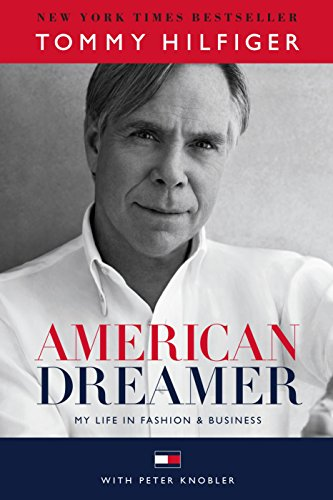 American Dreamer: My Life in Fashion in Business [Lingua inglese]: My...