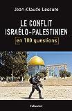 Le conflit israélo-palestinien en 100 questions - Format Kindle - 9791021028371 - 10,99 €