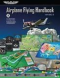 Airplane Flying Handbook: ASA FAA-H-8083-3B