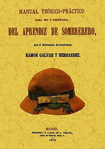 Manual teorico-practico para uso y enseñanza del aprendiz de sombrerero