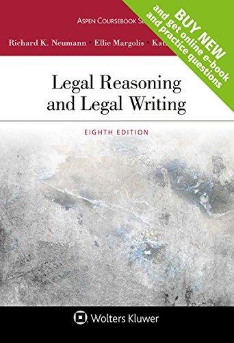 Compare Textbook Prices for Legal Reasoning and Legal Writing [Connected Casebook] Aspen Coursebook 8 Edition ISBN 9781454886525 by Richard K Neumann Jr,Ellie Margolis,Kathryn M Stanchi