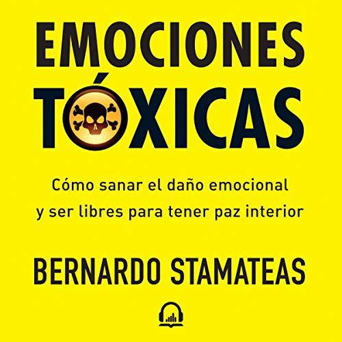 Emociones tóxicas [Toxic Emotions] audiobook cover art