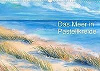 Das Meer in Pastellkreide (Wandkalender 2022 DIN A3 quer): Meeresansichten als Pastellgemaelde (Monatskalender, 14 Seiten )