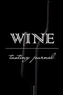 Wine Tasting Journal: Notebook Diary for Wine Enthusiasts