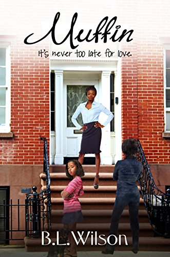 Book: Muffin - it's never too late for love (Unfinished Business of Love Book 4) by B.L. Wilson