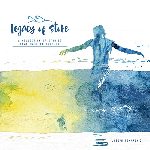 Legacy of Stoke: A Collection of the Stories That Made Us Surfers audiobook cover art