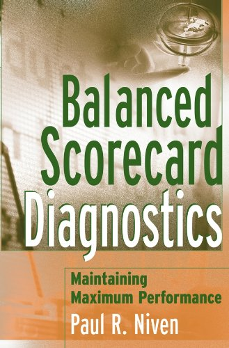 Balanced Scorecard Diagnostics: Maintaining Maximum Performance (English Edition)
