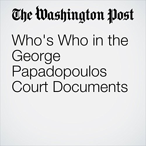 Who's Who in the George Papadopoulos Court Documents copertina
