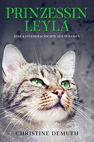 Prinzessin Leyla: Eine Katzengeschichte aus Tunesien (German Edition)