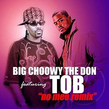 No Mee (Remix) [feat. T.O.B.]