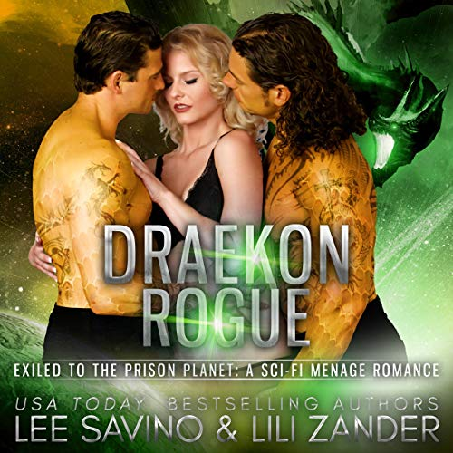 Draekon Rogue (Exiled to the Prison Planet: A Sci-Fi Menage Romance) audiobook cover art