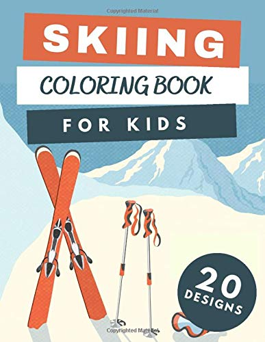 Compare Textbook Prices for Skiing Coloring Book For Kids: Colouring Pages With Skiers in Action For Boys And Girls:Funny Gifts For Children:Stress Relief And Relaxation  ISBN 9798580554778 by Sax, Sara