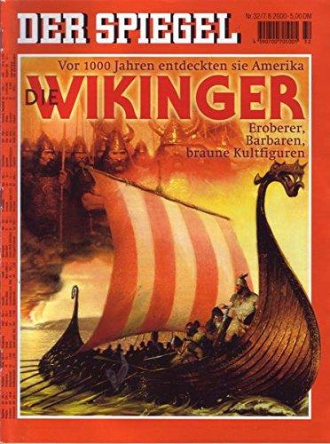 Der Spiegel Nr. 32/2000 07.08.2000 Die Wikinger Eroberer, Barbaren, braune Kultfiguren