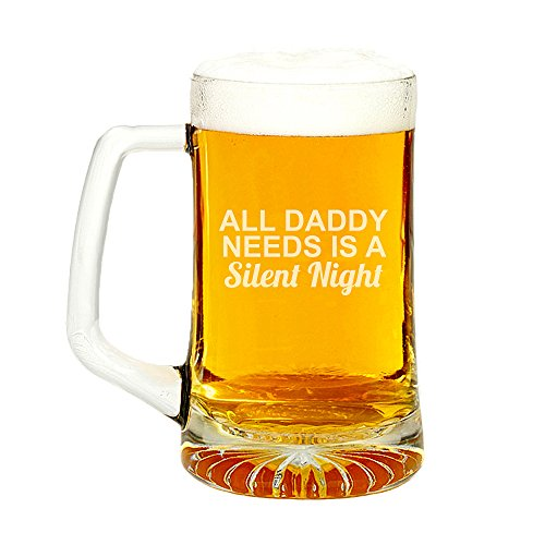 All Daddy Needs Is A Silent Night Engraved Glass Beer Mug 15-ounce