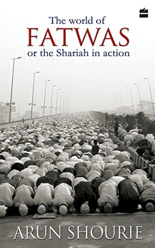 The World of Fatwas Or The Sharia in Action