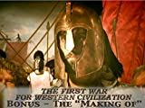 The 'Making of' special for both 'The First War For Western Civilization' and '300 Spartans - The Real Story.'