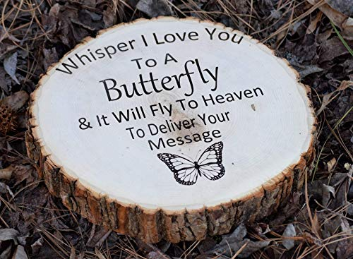 Whisper I Love You To A Butterfly - In Memory - Engraved Tree Slice -In Memory Sign