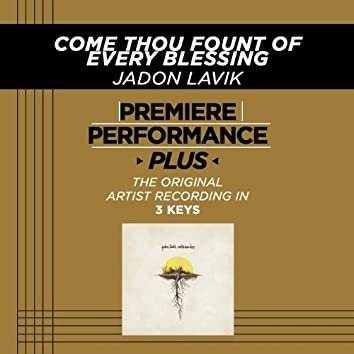 Premiere Performance Plus: Come Thou Fount Of Every Blessing