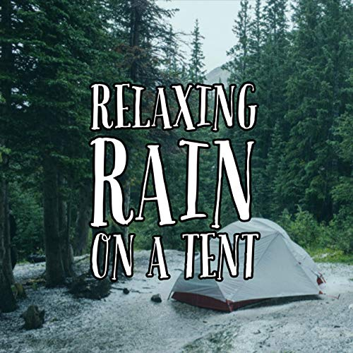 Gentle Rain On A Tent