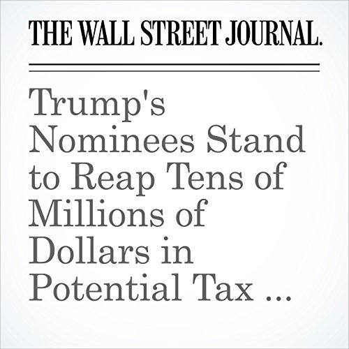 Trump's Nominees Stand to Reap Tens of Millions of Dollars in Potential Tax Deferrals audiobook cover art