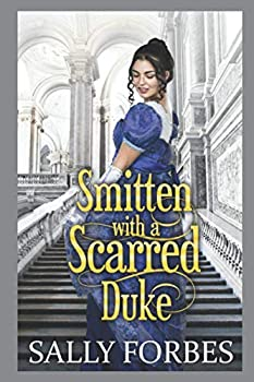 Smitten with a Scarred Duke  A Clean & Sweet Regency Historical Romance Book