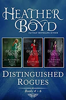 Distinguished Rogues Books 4-6: An Accidental Affair, Keepsake, An Improper Proposal (Distinguished Rogues Boxed Set Book 2) by [Heather Boyd]