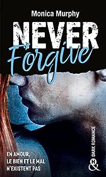 Never Forgive T2 : Après Never Forget, la Dark Romance continue dans l'interdit (&H) par [Monica Murphy]