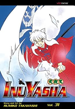 Inuyasha, Volume 31 (Inuyasha (Graphic Novels))