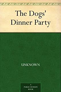 The Dogs' Dinner Party