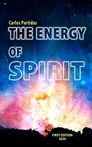 THE ENERGY OF SPIRIT (The Chemistry of Diseases Book 27) (English Edition)