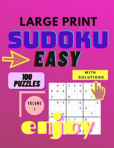 Sudoku Large Print Easy - Sudoku Puzzle Book: Large Print Sudoku for Seniors and Adults with 100 easy puzzles - volume 1