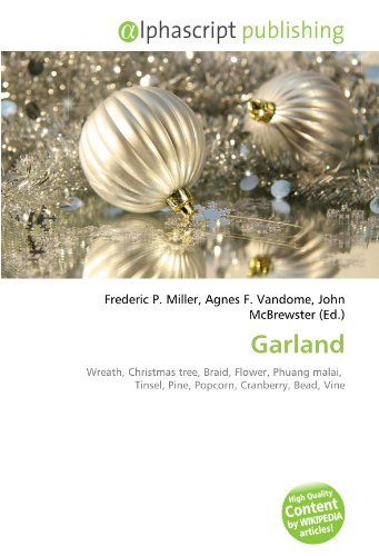Garland: Wreath, Christmas tree, Braid, Flower, Phuang malai,  Tinsel, Pine, Popcorn, Cranberry, Bead, Vine