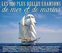 Les 100 Plus Belles Chansons De Mer Et D