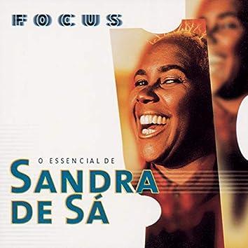 Focus - O Essencial de Sandra de Sá