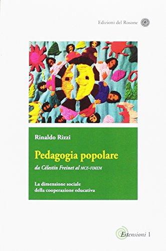 Pedagogia popolare. Da Célestin Freinet al Mce-Fimem. La dimensione sociale della cooperazione educativa