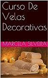 Curso De Velas Decorativas (Portuguese Edition)