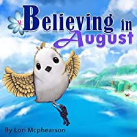 Believing in August