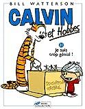 Calvin et Hobbes, tome 21 - Je suis trop génial