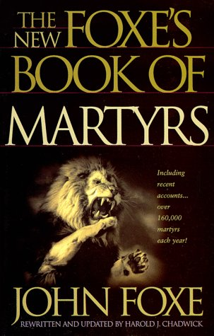 The New Foxe's Book of Martyrs (Pure Gold Classics)