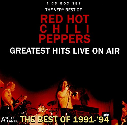 Red Hot Chili Peppers: Greatest Hits Live On Air 1991-94 (Audio CD (Live))