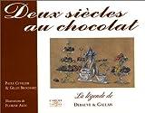 Deux siècles au chocolat - La légende de Debauve & Gallais