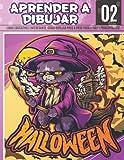 Aprender A dibujar Halloween 02: Libro educativo e interesante, como dibujar paso a paso para niños y principiantes!: Dibuja monstruos, brujas, ... y personajes de Halloween para niños.