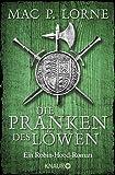Die Pranken des Löwen: Ein Robin-Hood-Roman (Die Robin Hood-Reihe, Band 1) - Mac P. Lorne