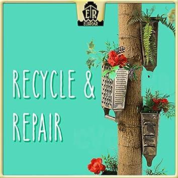Recycle & Repair